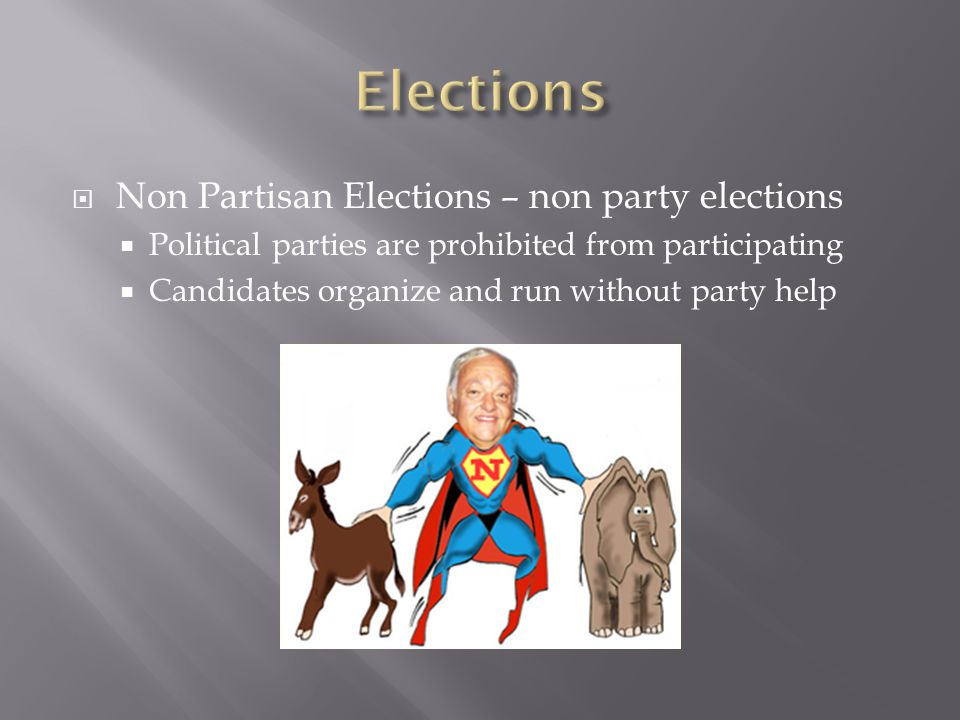 Elections Non Partisan Elections – non party elections