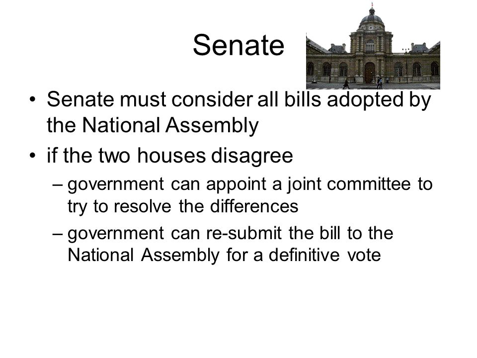 Senate Senate must consider all bills adopted by the National Assembly