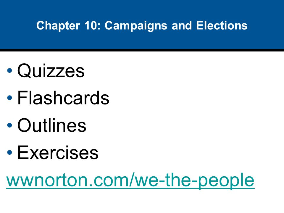 Chapter 10: Campaigns and Elections