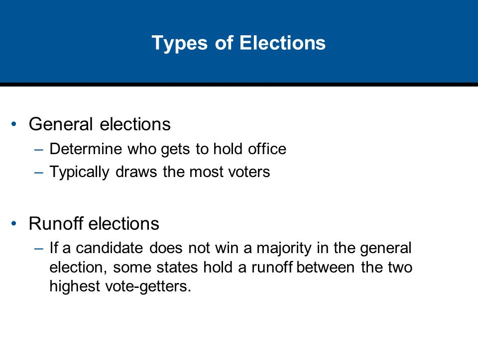 Types of Elections General elections Runoff elections