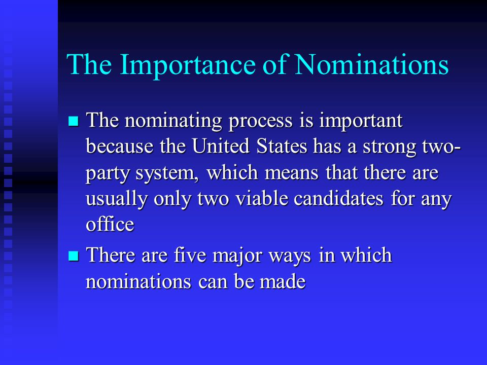 The Importance of Nominations