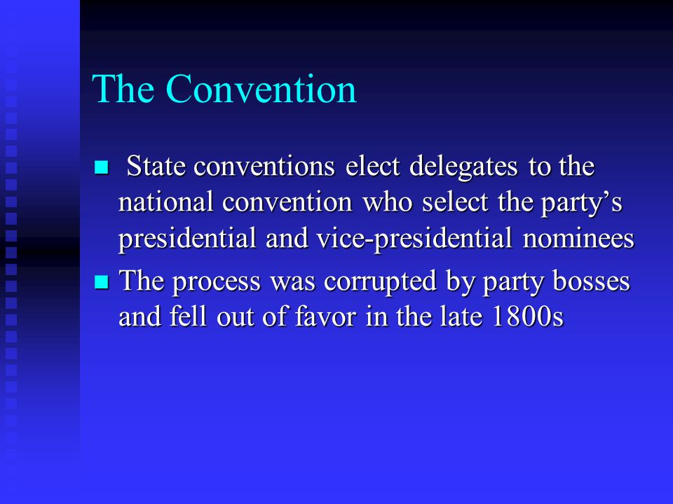 The Convention State conventions elect delegates to the national convention who select the party's presidential and vice-presidential nominees.