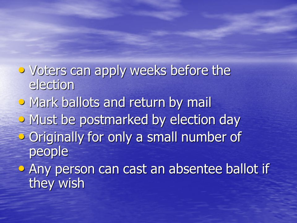 Voters can apply weeks before the election