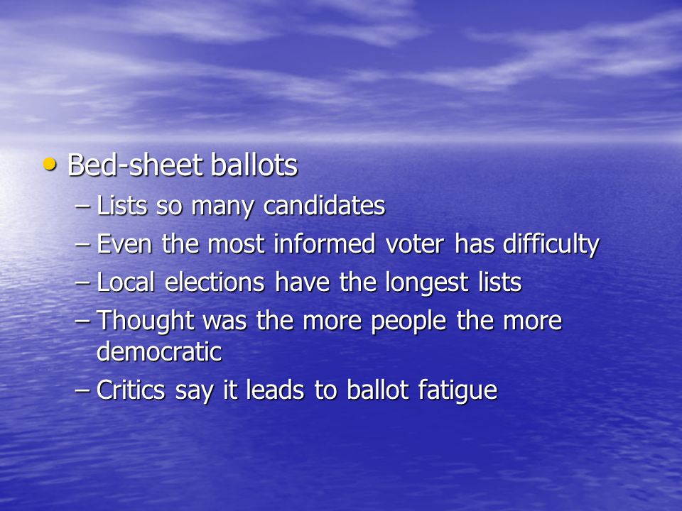 Bed-sheet ballots Lists so many candidates