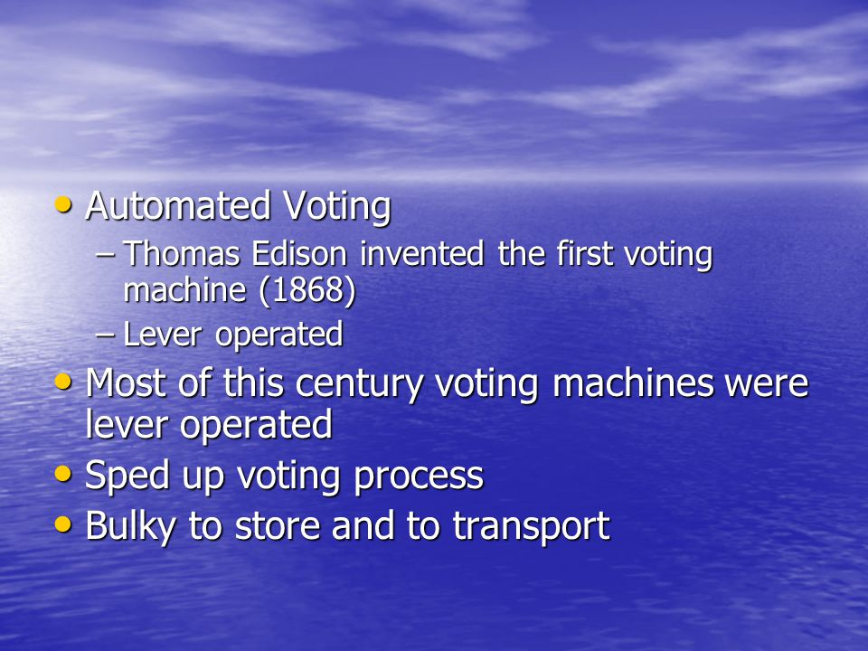 Most of this century voting machines were lever operated