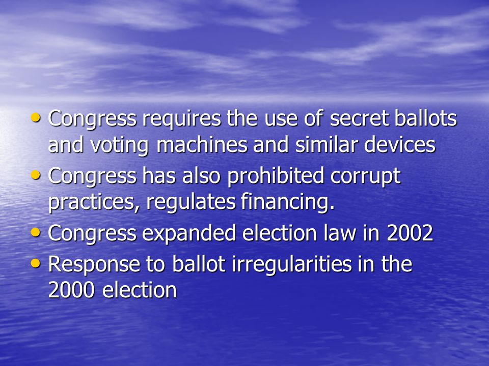 Congress requires the use of secret ballots and voting machines and similar devices