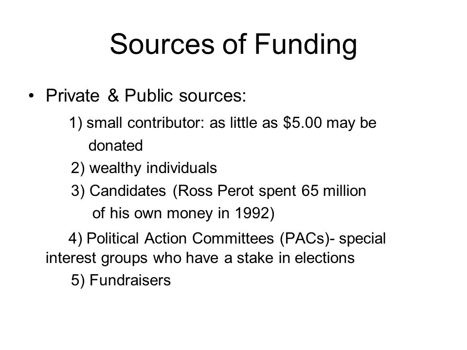 Sources of Funding Private & Public sources: