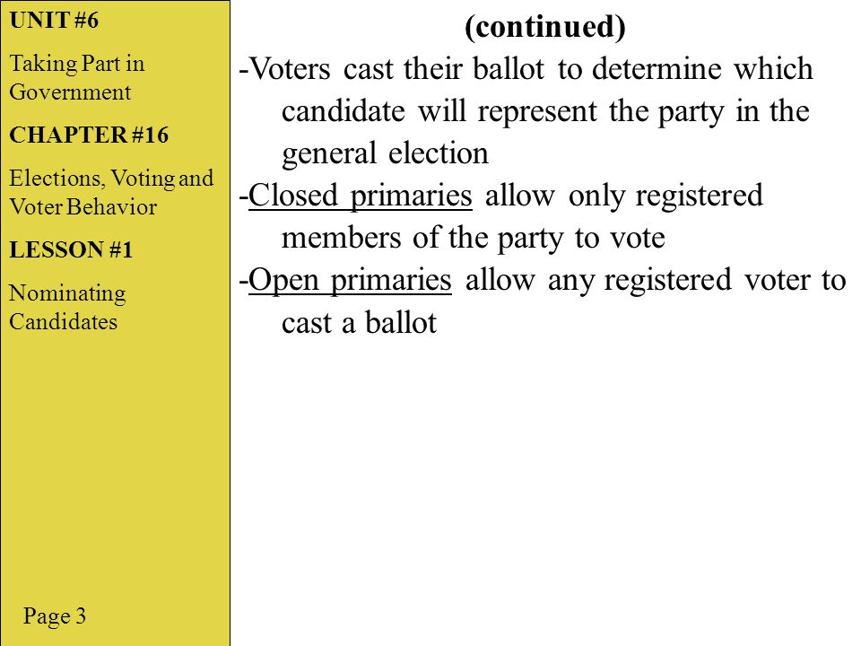 -Closed primaries allow only registered members of the party to vote