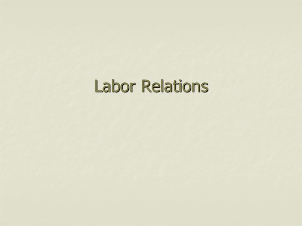 Labor Relations 1