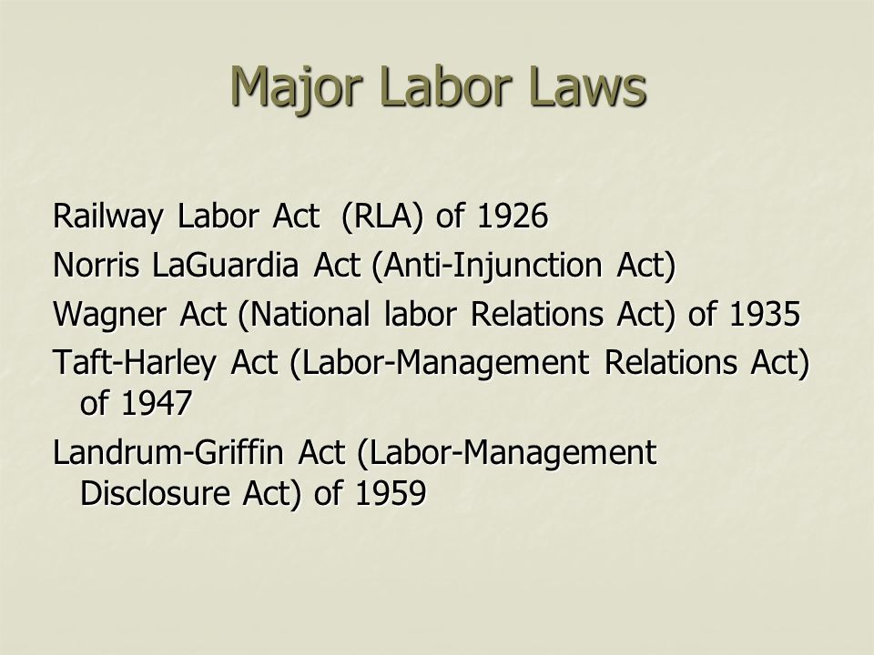 Major Labor Laws Railway Labor Act (RLA) of 1926