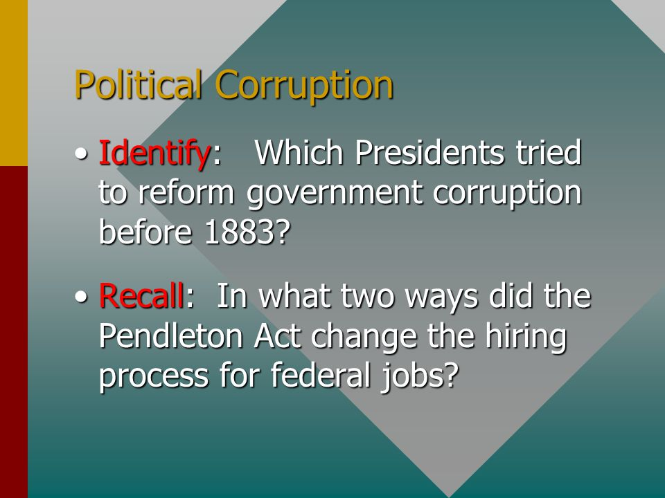 Political Corruption Identify: Which Presidents tried to reform government corruption before 1883