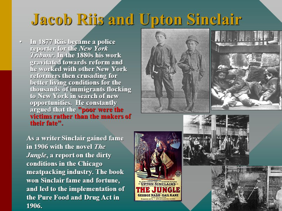 Jacob Riis and Upton Sinclair