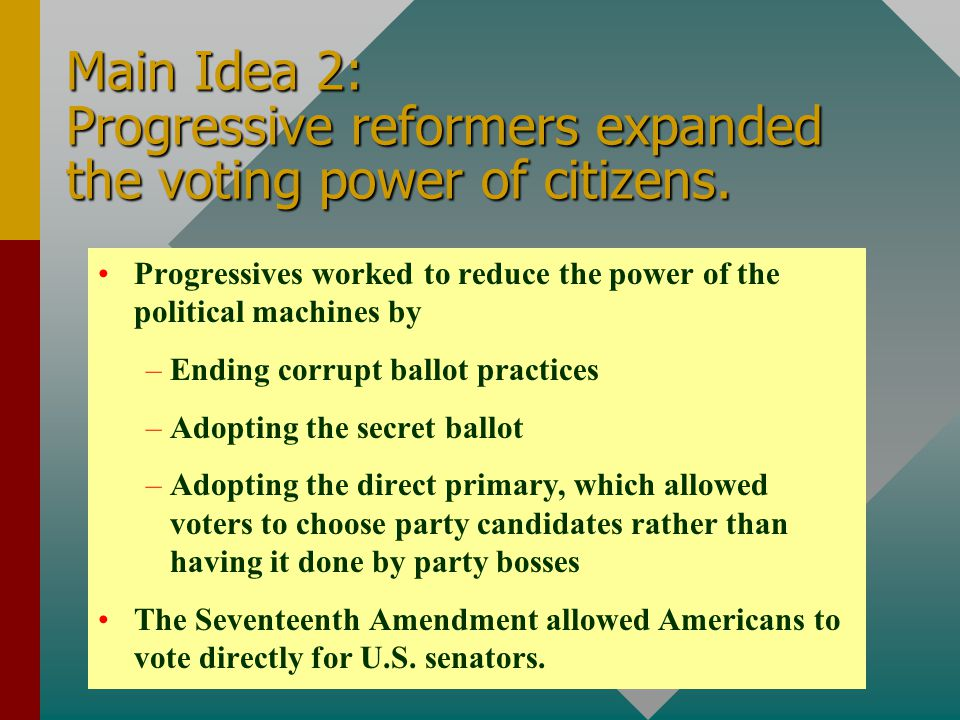 Main Idea 2: Progressive reformers expanded the voting power of citizens.