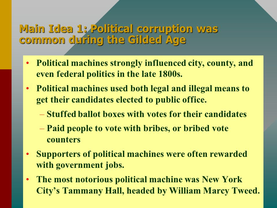Main Idea 1: Political corruption was common during the Gilded Age