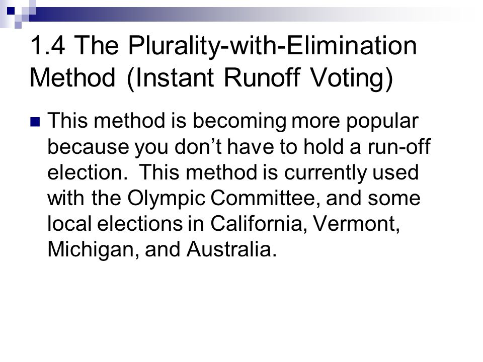 1.4 The Plurality-with-Elimination Method (Instant Runoff Voting)