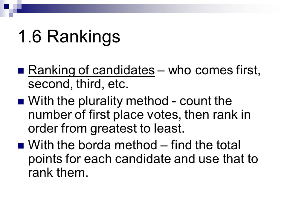 1.6 Rankings Ranking of candidates – who comes first, second, third, etc.