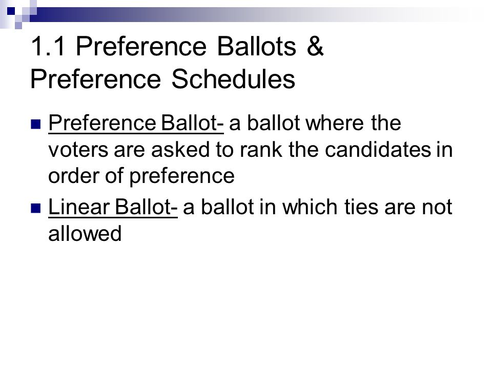 1.1 Preference Ballots & Preference Schedules