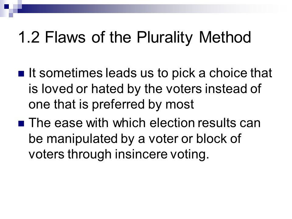 1.2 Flaws of the Plurality Method