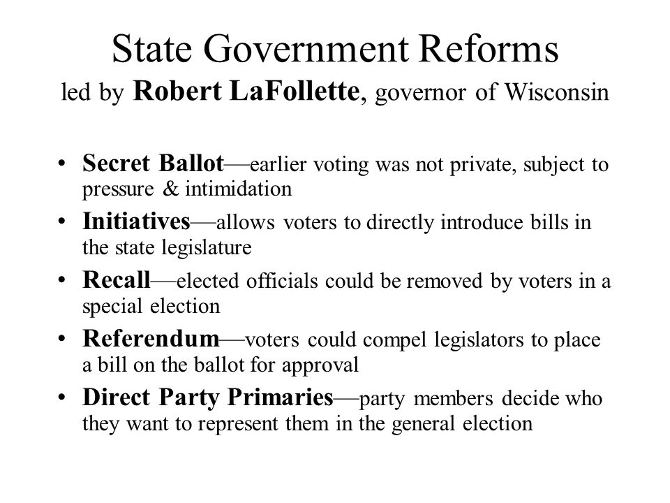 State Government Reforms led by Robert LaFollette, governor of Wisconsin