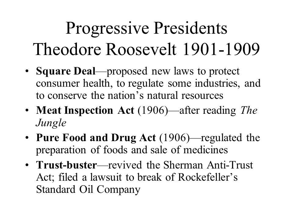 Progressive Presidents Theodore Roosevelt 1901-1909