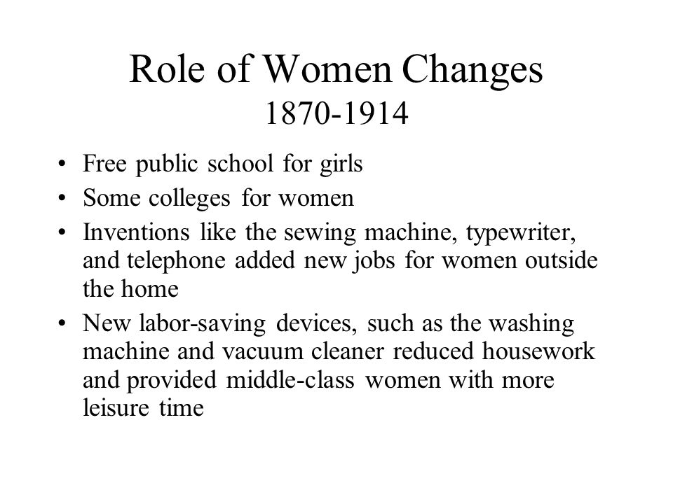 Role of Women Changes 1870-1914 Free public school for girls