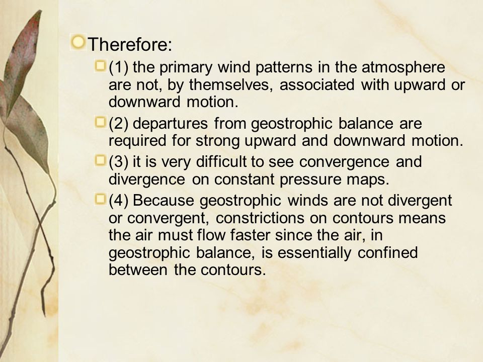 Therefore: (1) the primary wind patterns in the atmosphere are not, by themselves, associated with upward or downward motion.