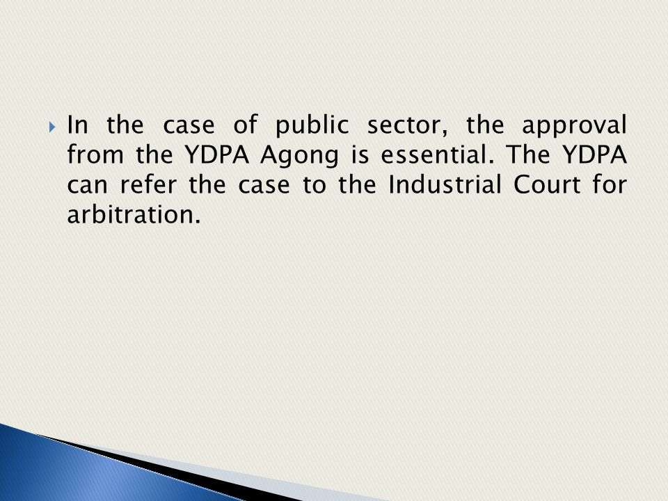 In the case of public sector, the approval from the YDPA Agong is essential.
