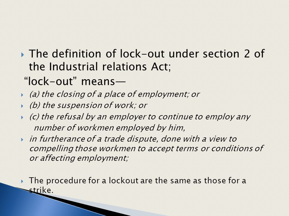 The definition of lock-out under section 2 of the Industrial relations Act;