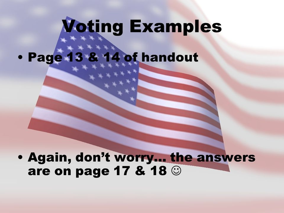 Voting Examples Page 13 & 14 of handout