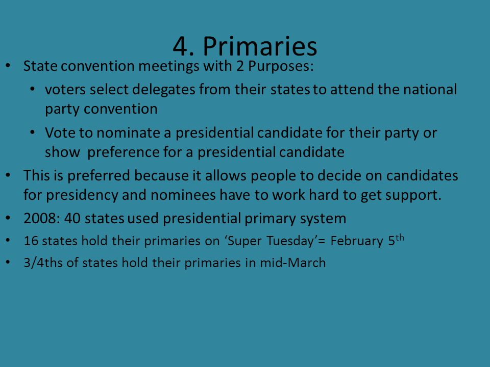 4. Primaries State convention meetings with 2 Purposes: