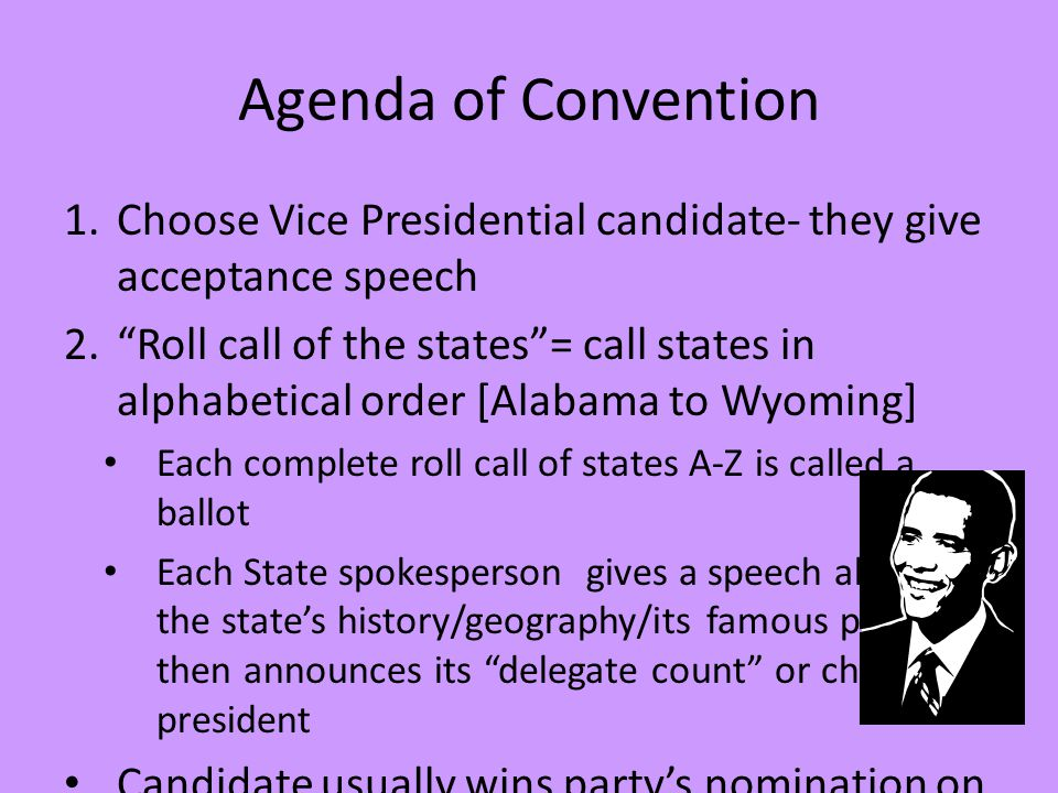 Agenda of Convention Choose Vice Presidential candidate- they give acceptance speech.