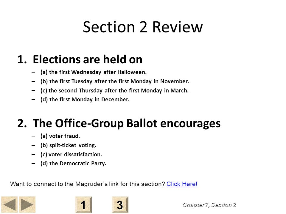 Section 2 Review 1. Elections are held on