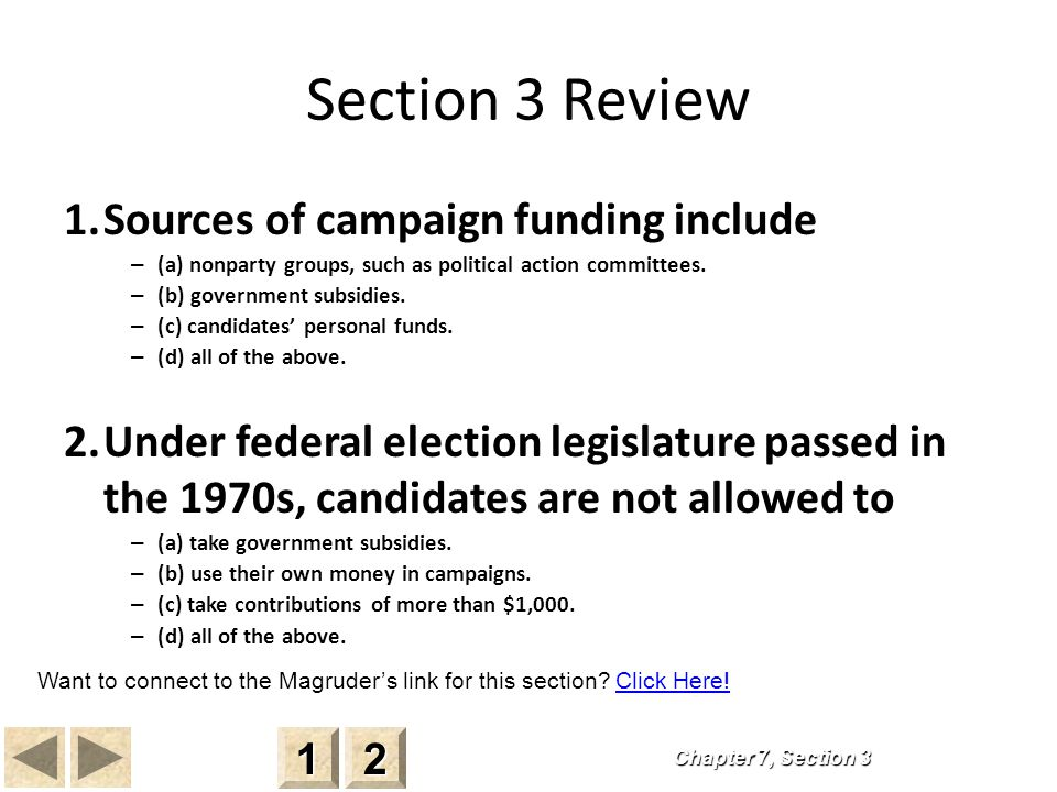 Section 3 Review 1. Sources of campaign funding include