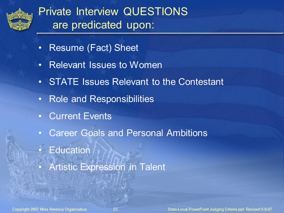 Private Interview QUESTIONS are predicated upon: