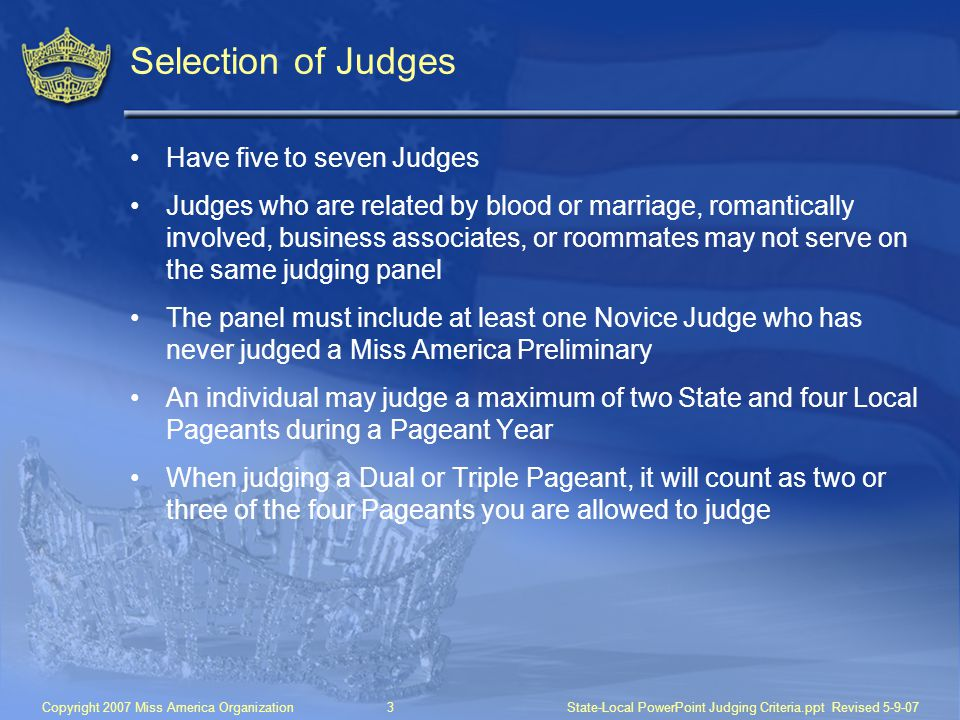 Selection of Judges Have five to seven Judges