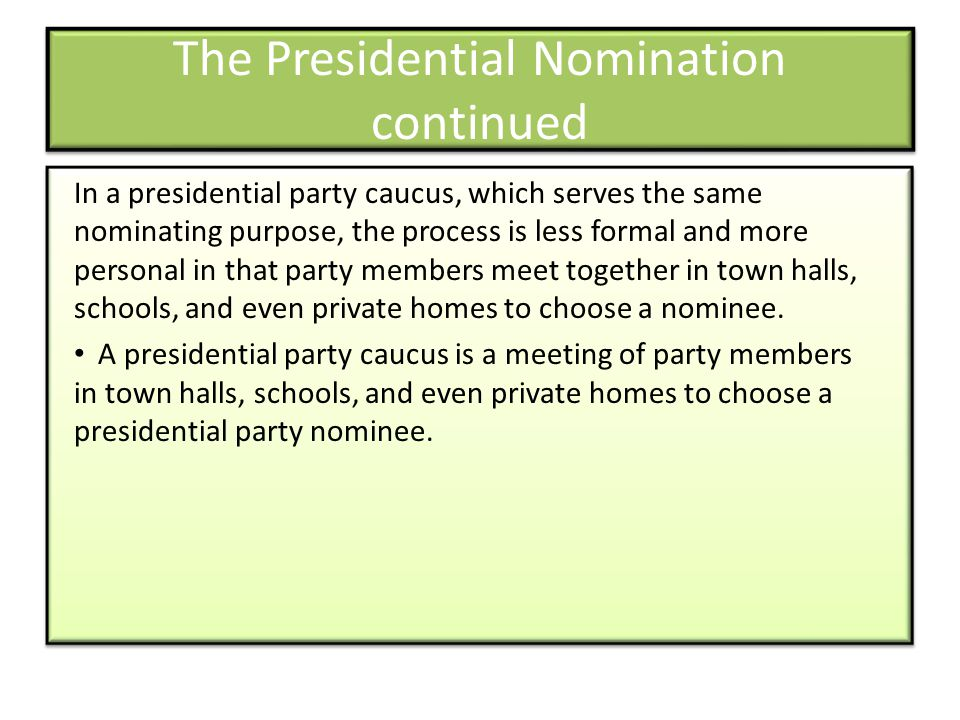 The Presidential Nomination continued