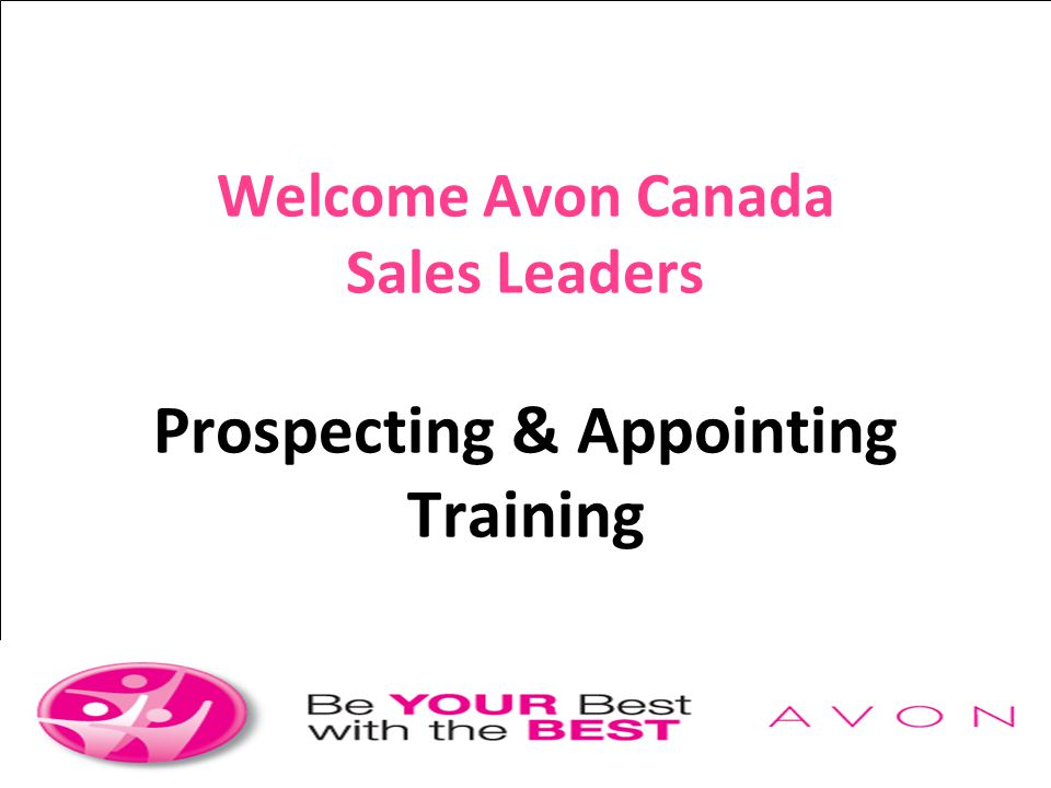 Welcome Avon Canada Sales Leaders Prospecting & Appointing Training