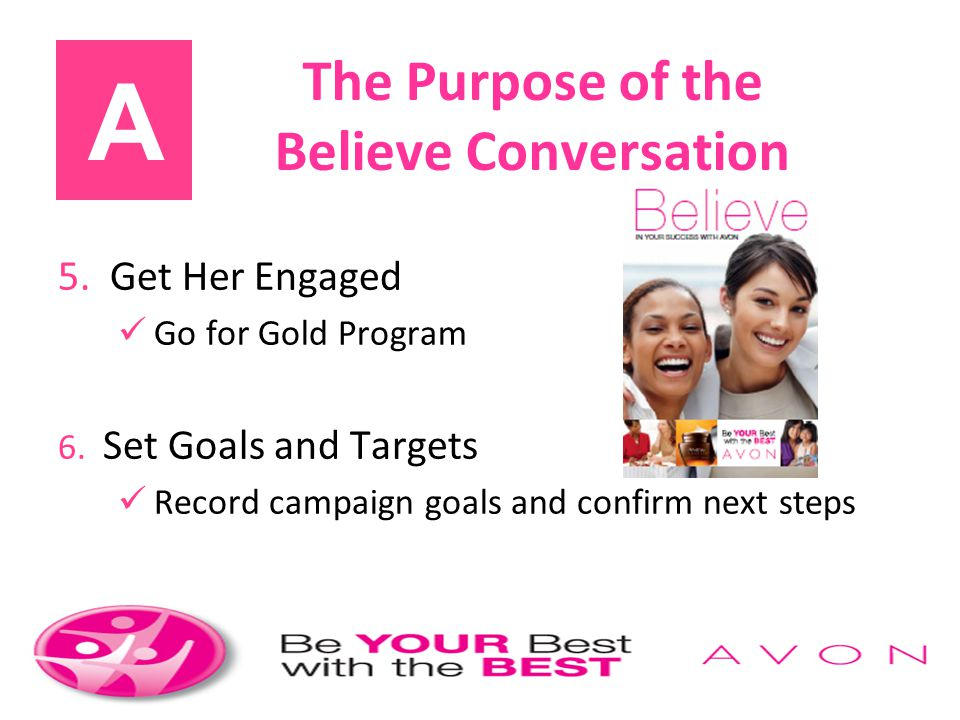 A The Purpose of the Believe Conversation 5. Get Her Engaged