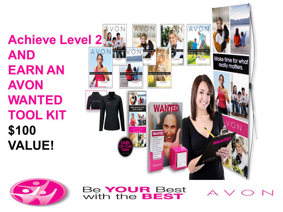Be the Achieve Level 2 AND EARN AN AVON WANTED TOOL KIT $100 VALUE!