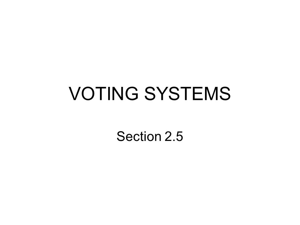 VOTING SYSTEMS Section 2.5