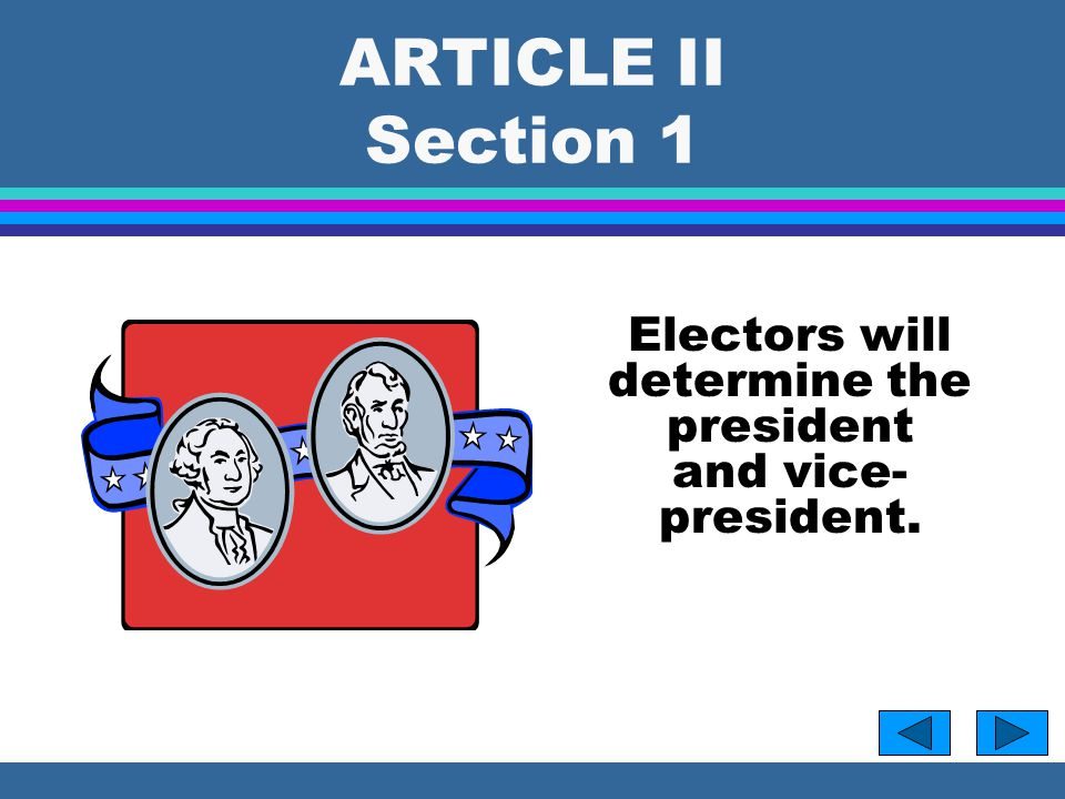 Electors will determine the president and vice-president.