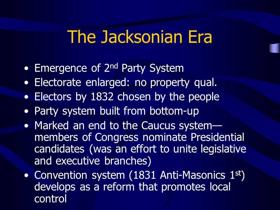 The Jacksonian Era Emergence of 2nd Party System