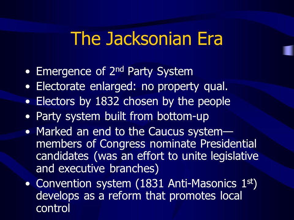 The Jacksonian Era Emergence of 2nd Party System