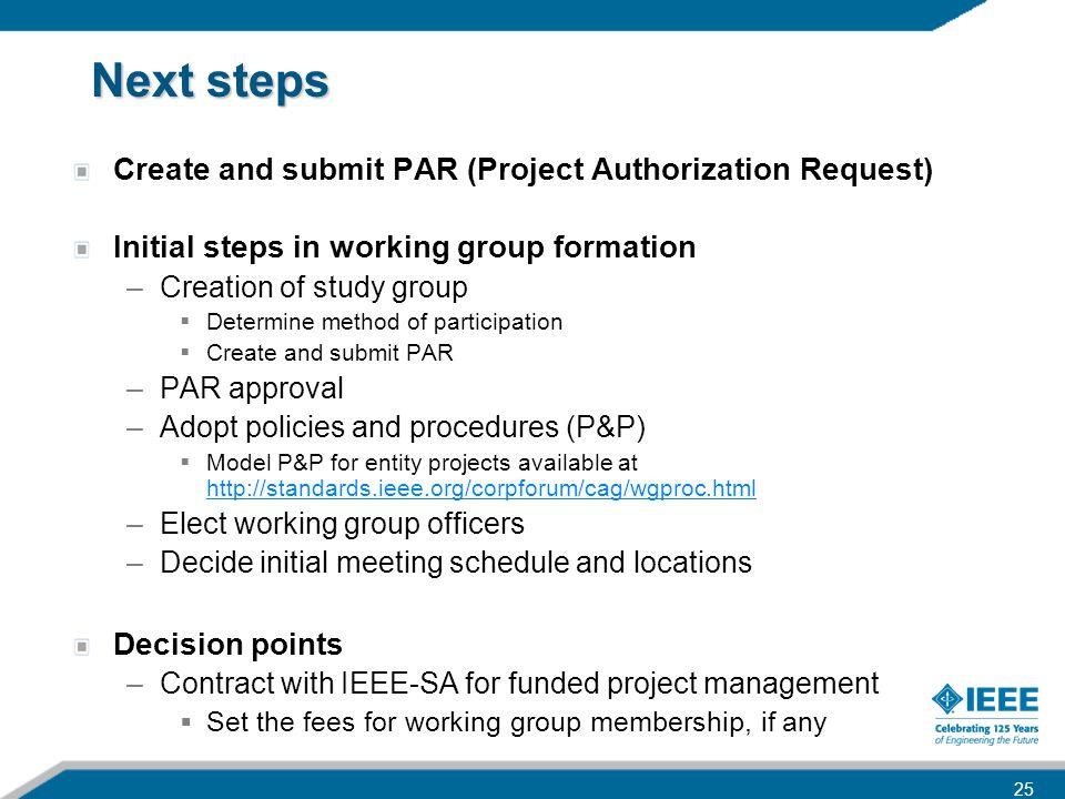 Next steps Create and submit PAR (Project Authorization Request)