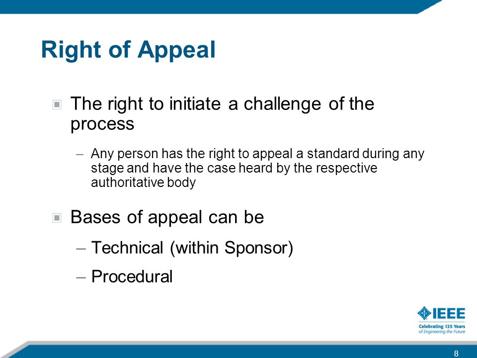 Right of Appeal The right to initiate a challenge of the process