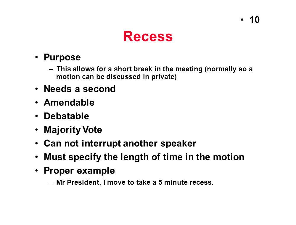 Recess Purpose Needs a second Amendable Debatable Majority Vote