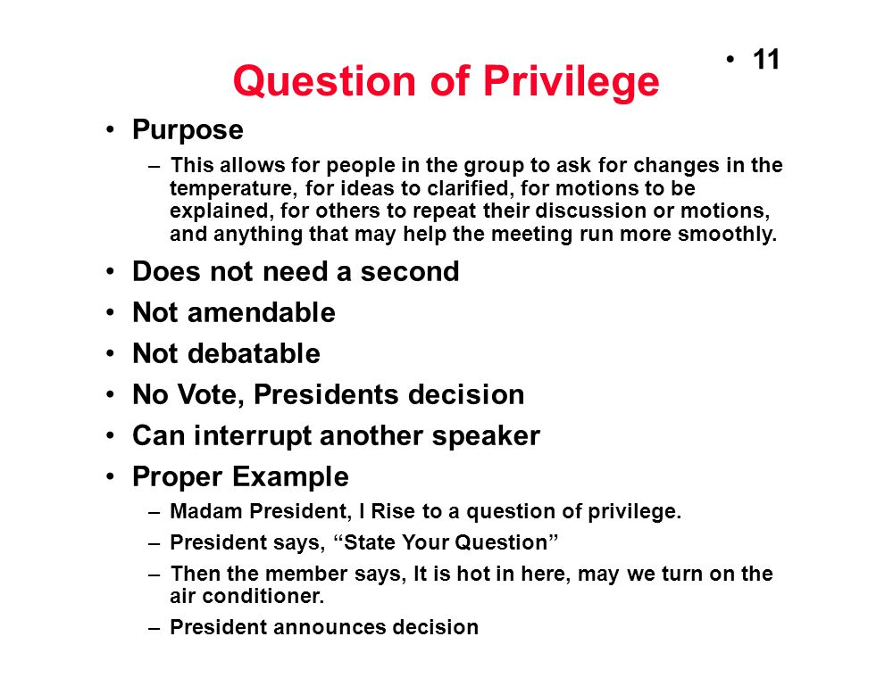Question of Privilege Purpose Does not need a second Not amendable