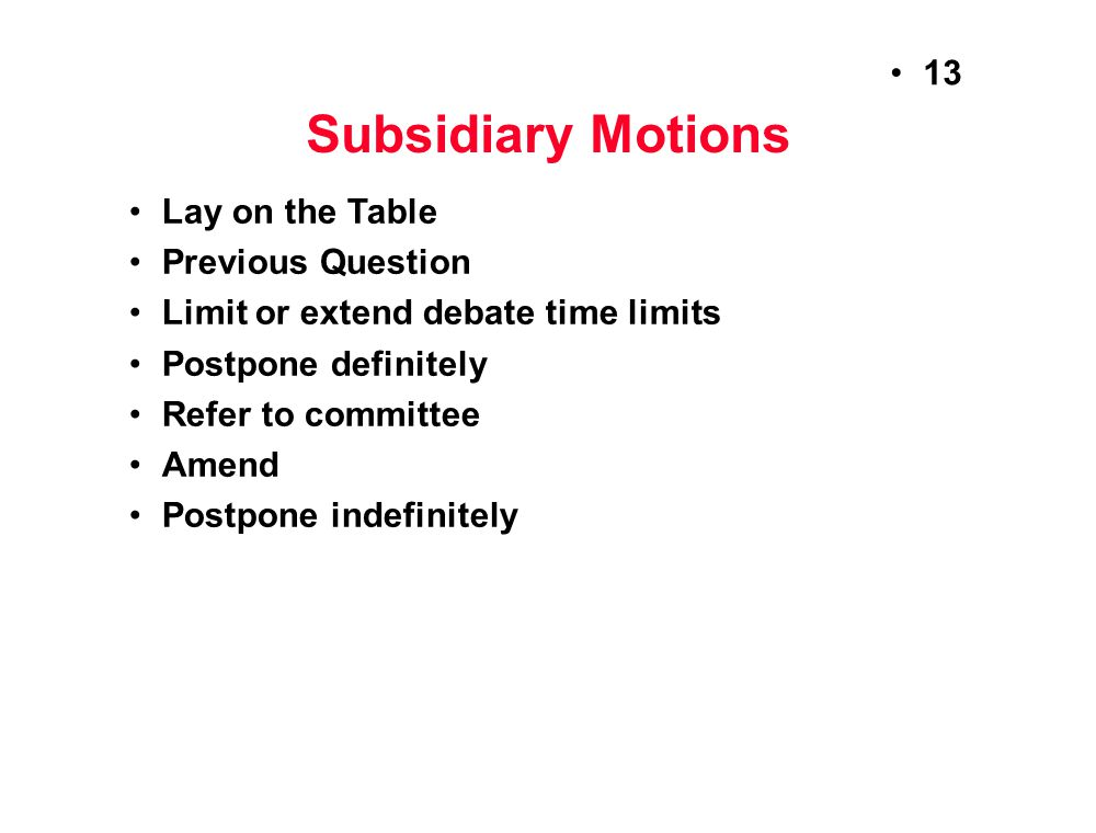Subsidiary Motions Lay on the Table Previous Question