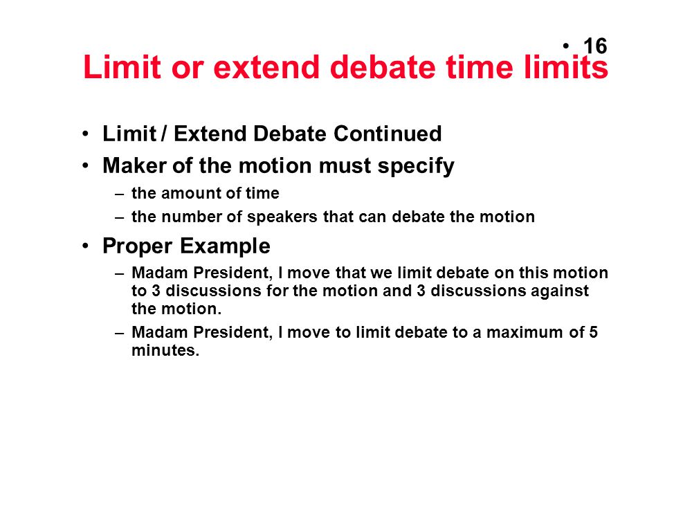 Limit or extend debate time limits