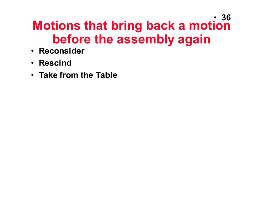 Motions that bring back a motion before the assembly again